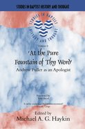 At the Pure Fountain of Thy Word (Studies In Baptist History And Thought Series) Paperback