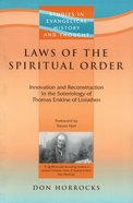 Laws of the Spiritual Order (Studies In Evangelical History & Thought Series)