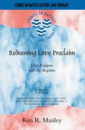 Redeeming Love Proclaim (Studies In Baptist History And Thought Series)