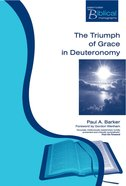 The Triumph and Grace in Deuteronomy (Paternoster Biblical & Theological Monographs Series)