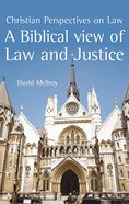 A Biblical View of Law and Justice