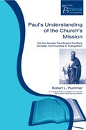 Paul's Understanding of the Church's Mission (Paternoster Biblical Monographs Series) Paperback