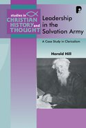 Leadership in the Salvation Army (Studies In Christian History And Thought Series)