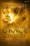 Grace Choices Paperback