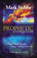 Prophetic Evangelism Paperback