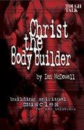 Christ the Body Builder Paperback