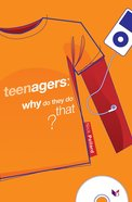 Teenagers, Why Do They Do That? Paperback