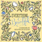Everything Beautiful (Adult Coloring Books Series)