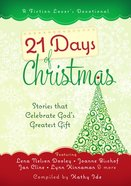 21 Days of Christmas: Stories That Celebrate God's Greatest Gift Hardback