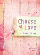 Journal: Choose Love, a Mother's Blessing Hardback