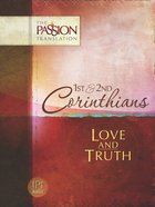 1st & 2nd Corinthians - Love And Truth (The Passion Translation Series)