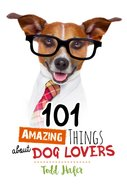 101 Amazing Things About Dog Lovers Hardback