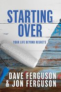 Starting Over: Your Life Beyond Regrets Hardback
