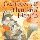 God Gave Us Thankful Hearts (God Gave Us Series) Hardback