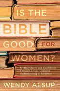 Is the Bible Good For Women? Paperback