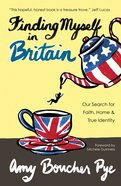 Finding Myself in Britain eBook