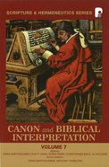 Canon and Biblical Interpretation (Scripture & Hermeneutics Series) (#07 in Scripture And Hermeneutics Series)