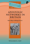 Apostolic Networks in Britain (Studies In Evangelical History & Thought Series)