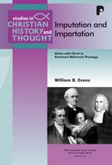 Imputation and Impartation (Studies In Christian History And Thought Series)