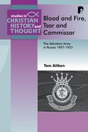 Blood and Fire, Tsar and Commissar (Studies In Christian History And Thought Series)