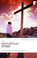 The Wondrous Cross (Christian Doctrine In Historical Perspective Series)