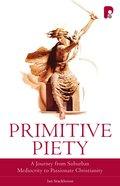 Primitive Piety Paperback