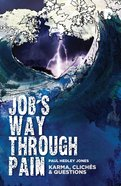 Job's Way Through Pain Paperback