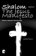 Shalom - the Jesus Manifesto Paperback
