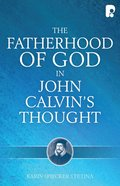 The Fatherhood of God in John Calvin's Thought eBook