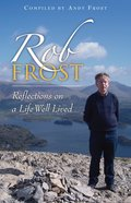 Rob Frost: Reflections on a Life Well Lived
