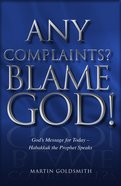 Any Complaints? Blame God! Paperback