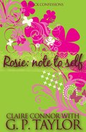 Rosie - Note to Self (#01 in Lipstick Confessions Series) Paperback