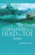 Godliness From Head to Toe (James) Paperback