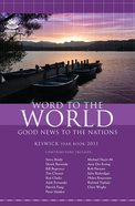 Keswick Year Book 2011: Word to the World-Good News to the Nations Paperback