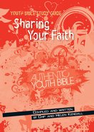Sharing Your Faith (Youth Bible Study Guide Series)