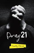 Pray 21 Paperback