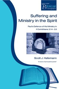 Suffering and Ministry in the Spirit (Paternoster Biblical & Theological Monographs Series)