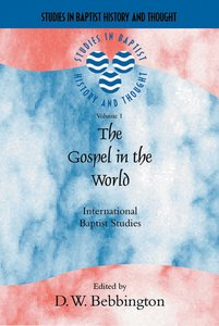 The Gospel in the World (Studies In Baptist History And Thought Series)