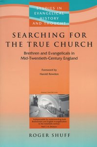 Searching For the True Church (Studies In Evangelical History & Thought Series)