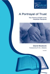 A Portrayal of Trust (Paternoster Biblical Monographs Series)
