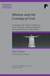 Mission and the Coming of God (Paternoster Biblical & Theological Monographs Series)