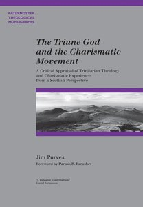 The Triune God and the Charismatic Movement (Paternoster Biblical & Theological Monographs Series)