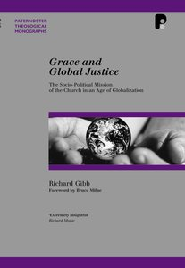 Grace and Global Justice (Paternoster Biblical & Theological Monographs Series)