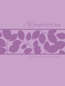 My Strength and My Song (One-year Devotional Journal)