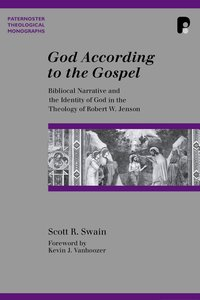 God According to the Gospel (Paternoster Biblical & Theological Monographs Series)