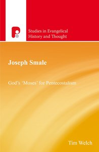 Joseph Smale (Studies In Evangelical History & Thought Series)