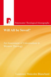 Will All Be Saved? (Paternoster Biblical & Theological Monographs Series)