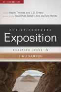 Exalting Jesus in 1 & 2 Samuel (Christ Centered Exposition Commentary Series)