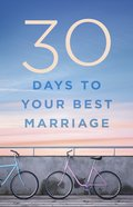 30 Days to Your Best Marriage Paperback