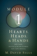 Hearts, Heads, and Hands: Module 1 Paperback